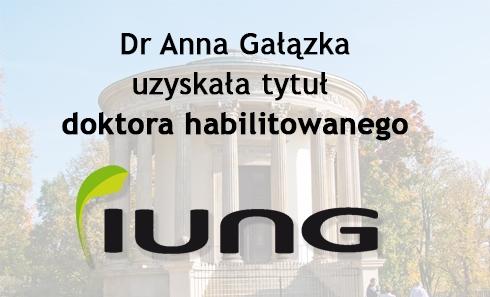Dr Anna Gałązka otrzymała stopień doktora habilitowanego – Gratulujemy !