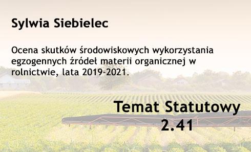 Temat statutowy 2.41 – Ocena skutków środowiskowych wykorzystania egzogennych źródeł materii organicznej w rolnictwie
