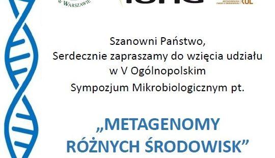 """Zaproszenie na V Ogólnopolskie Sympozjum Mikrobiologiczne """"Metagenomy różnych środowisk"""""""